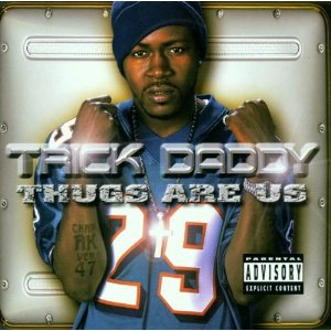 Trick Daddy - Thugs R Us