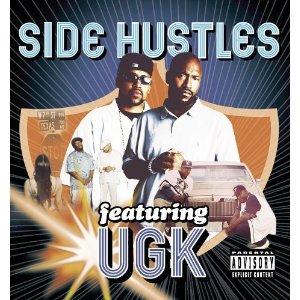 U.G.K - Side Hustles