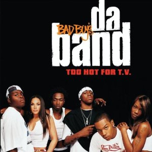 Da Band - Too Hot For TV