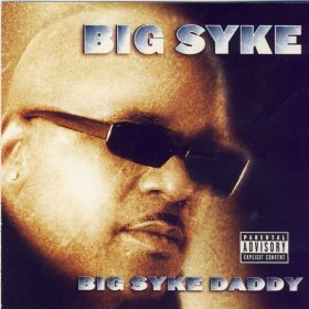 Big Syke - Big Syke Daddy