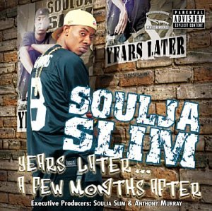 Soulja Slim - Years Later... A Few Months After
