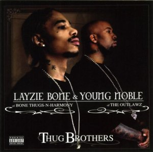 Layzie Bone & Young Noble - Thug Brothers