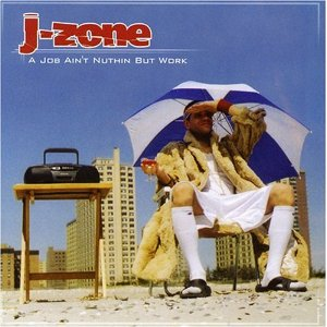 J-Zone - A Job Ain't Nuthin' But Work