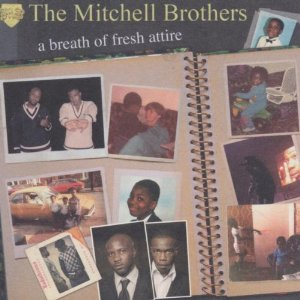 The Mitchell Brothers - Breath of Fresh Attire