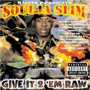 Soulja Slim - Give It 2 Em Raw