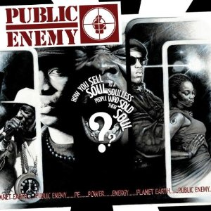 Public Enemy - How do you sell soul...?